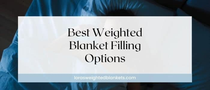 best-filling-for-weighted-blanket
