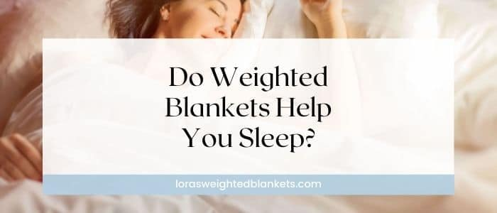 can-a-weighted-blanket-help-you-sleep