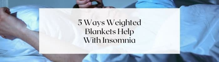 Do-Weighted-Blankets-Help-Insomnia